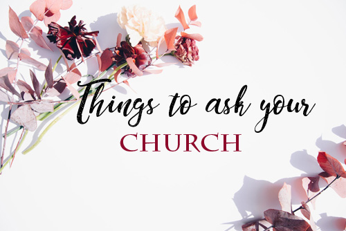 thingstoaskyourCHURCH