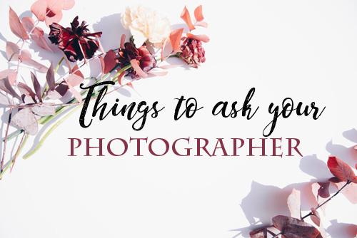 thingstoaskyourPHOTOGRAPHER