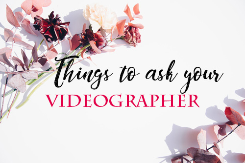 thingstoaskyourVIDEOGRAPHER